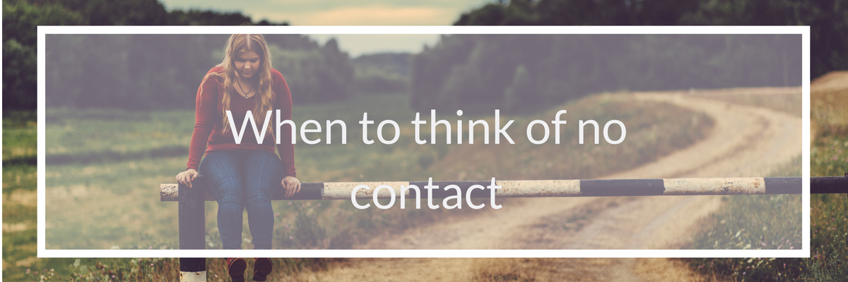 when to think of no contact
